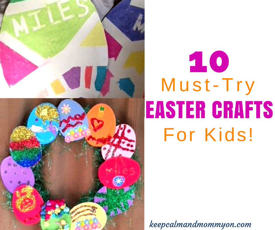 10 Must-Try Easter Crafts For Kids!