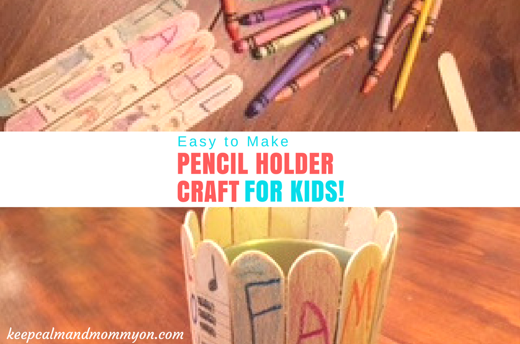 DIY Pencil Holder Craft For Kids!