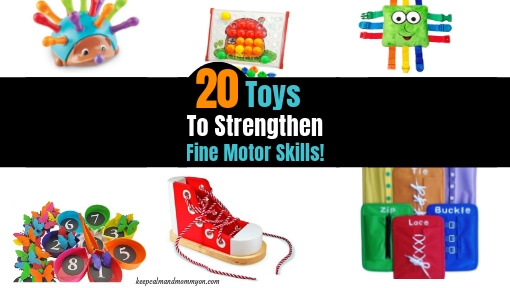 20 Fine Motor Skills Toys For Toddlers and Preschoolers!