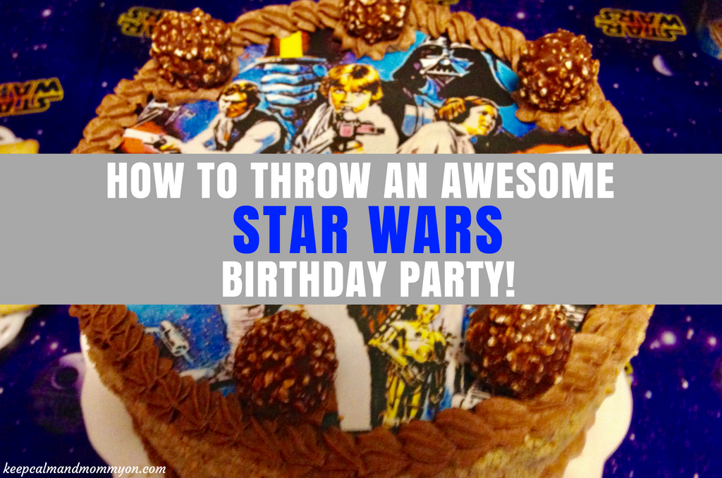 How To Throw An Awesome Star Wars Birthday Party!