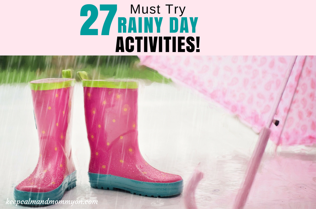 27 Rainy Day Activities For Kids!