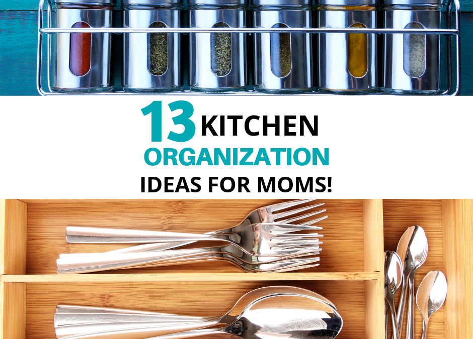 13 Kitchen Organization Ideas For Moms