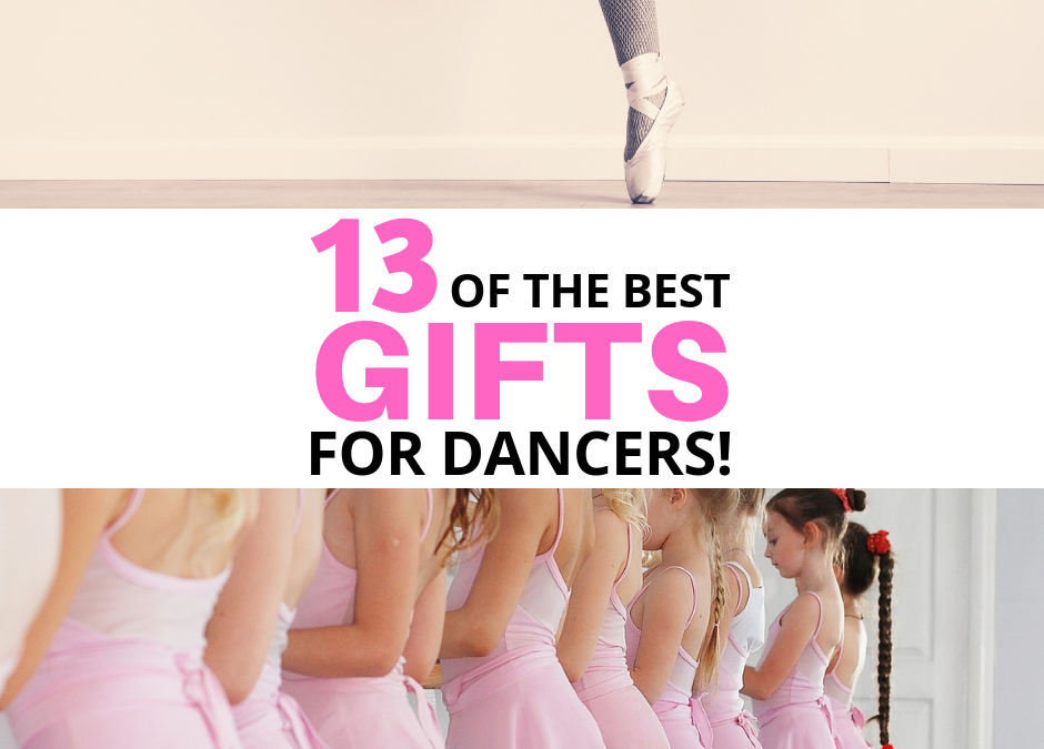 13 Of The Best Gifts For Dancers!