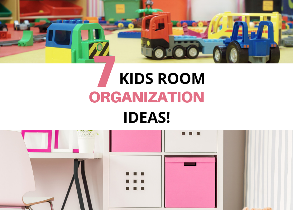 7 Kids Room Organization Ideas