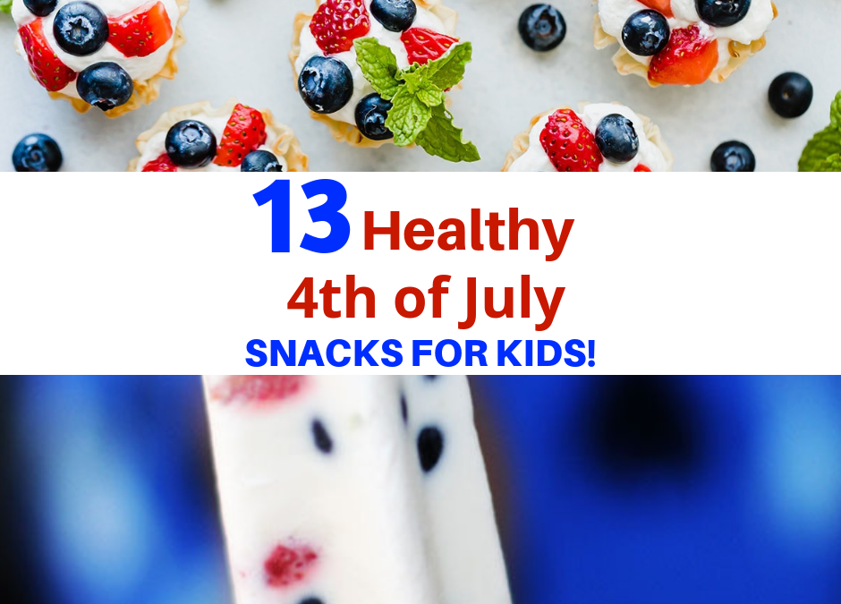 13 Healthy 4th of July Snacks For Kids