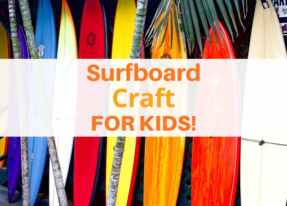 Surfboard Craft For Kids