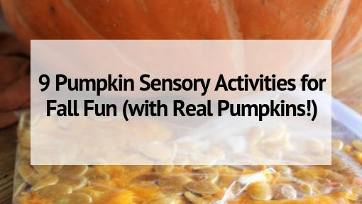9 Pumpkin Sensory Activities for Fall Fun (with Real Pumpkins!)