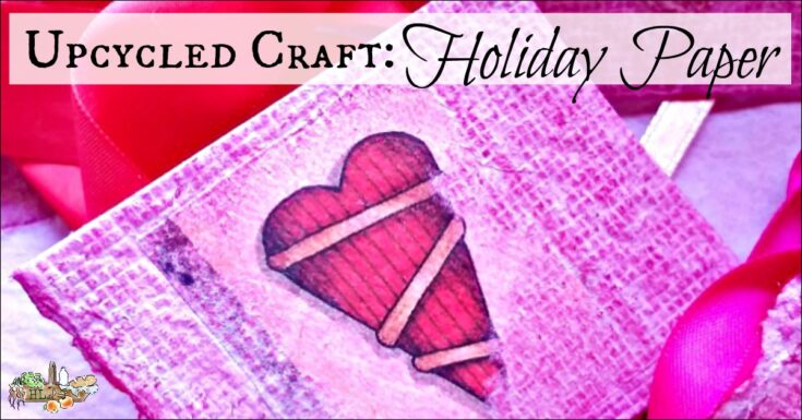 Upcycled Craft: Make Holiday Paper