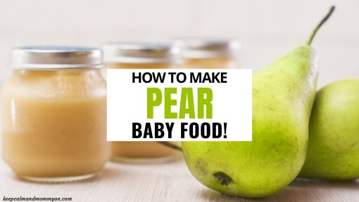 How to Make Pear Baby Food