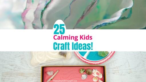 Calming Kids Craft Ideas!