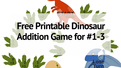 Free Printable Dinosaur Game for Addition Practice – #1-3