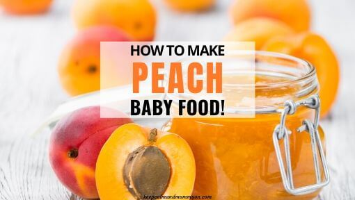 How to Make Peach Baby Food